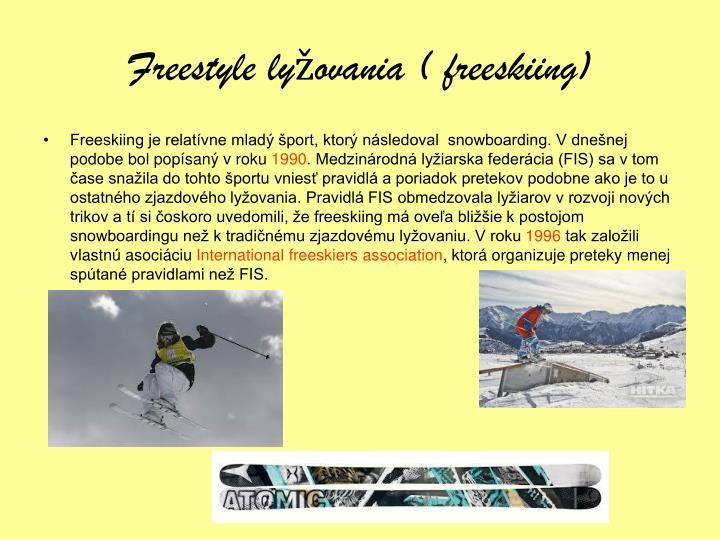 Freestyle lyžovania ( freeskiing)