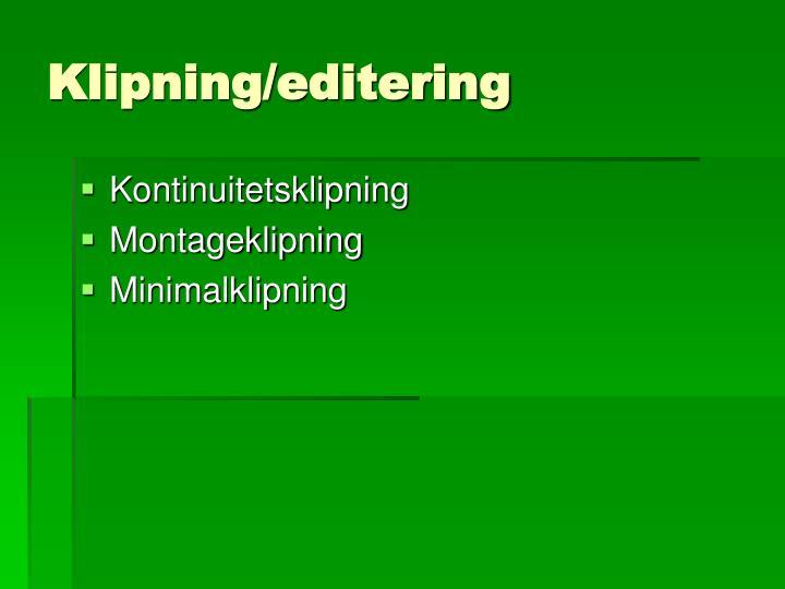 Klipning/editering
