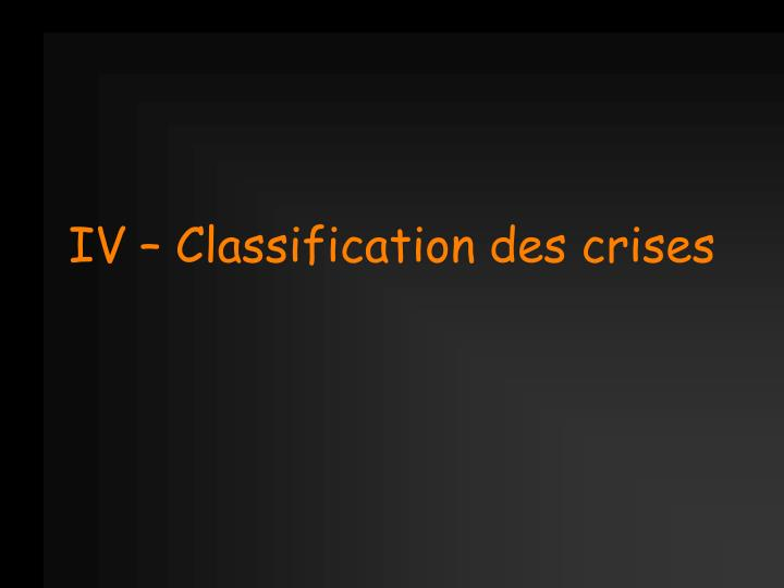 IV – Classification des crises