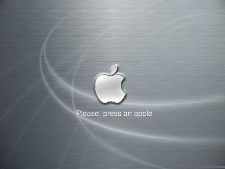 Please, press an apple