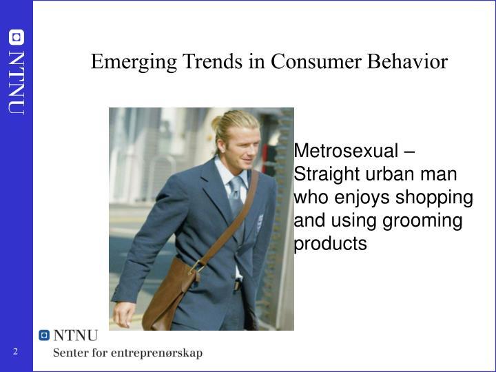 Emerging Trends in Consumer Behavior