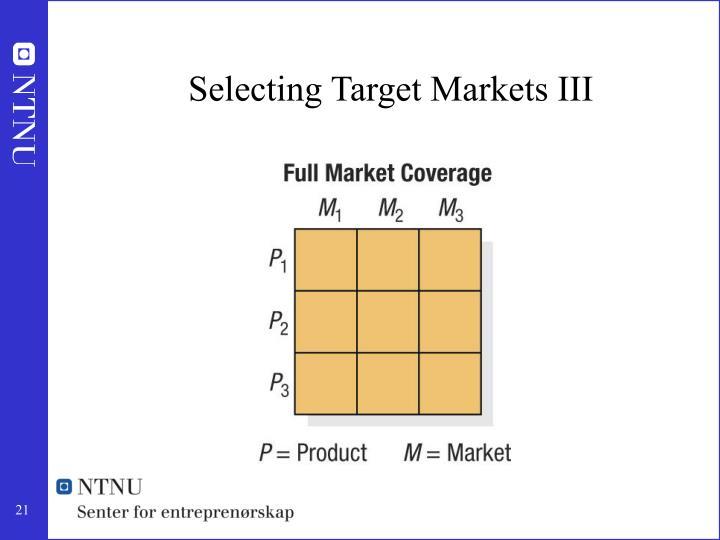Selecting Target Markets III