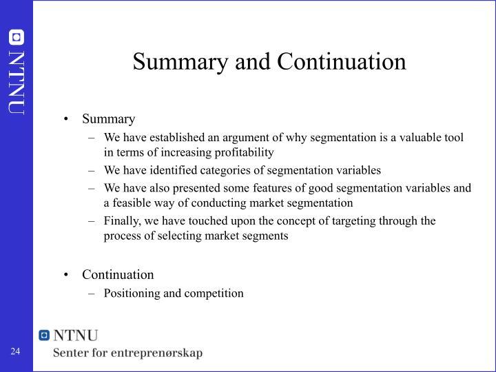 Summary and Continuation