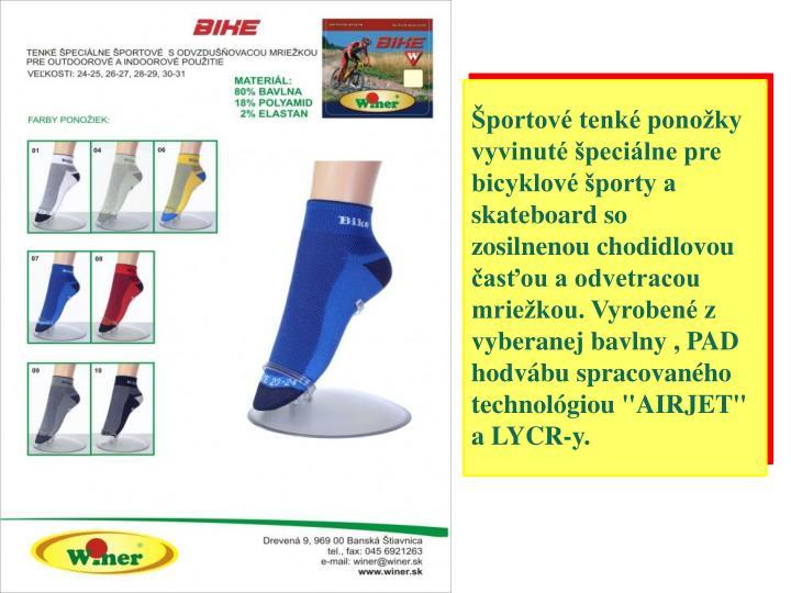"""Športové tenké ponožky vyvinuté špeciálne pre bicyklové športy a skateboard so zosilnenou chodidlovou časťou a odvetracou mriežkou. Vyrobené z vyberanej bavlny , PAD hodvábu spracovaného technológiou """"AIRJET"""" a LYCR-y."""