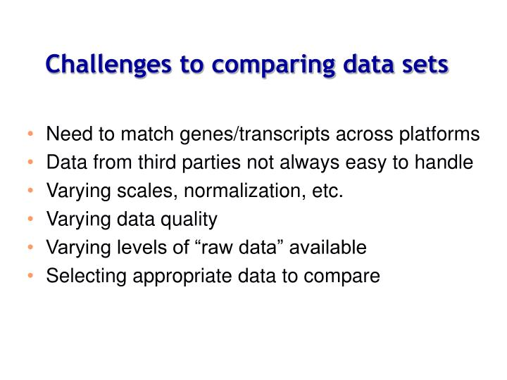Challenges to comparing data sets