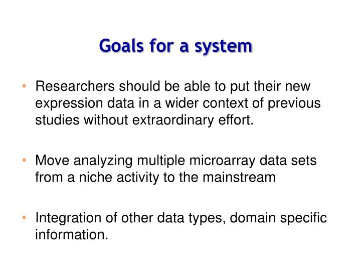 Goals for a system