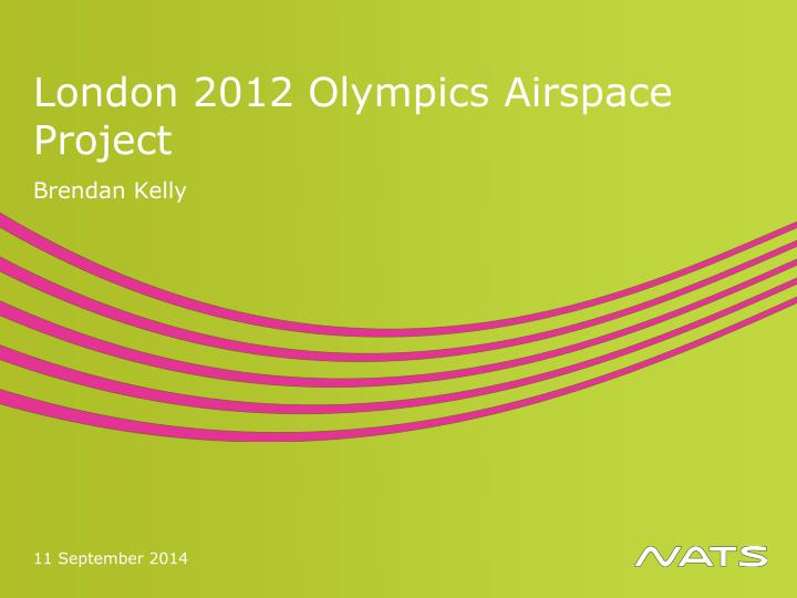 London 2012 Olympics Airspace Project