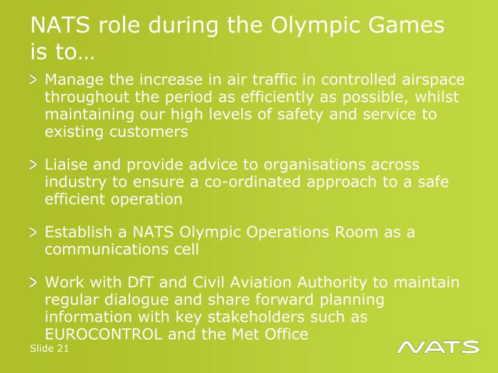 NATS role during the Olympic Games is to…