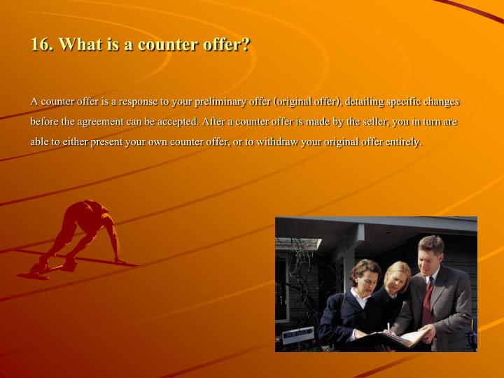 16. What is a counter offer?