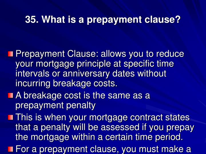 35. What is a prepayment clause?