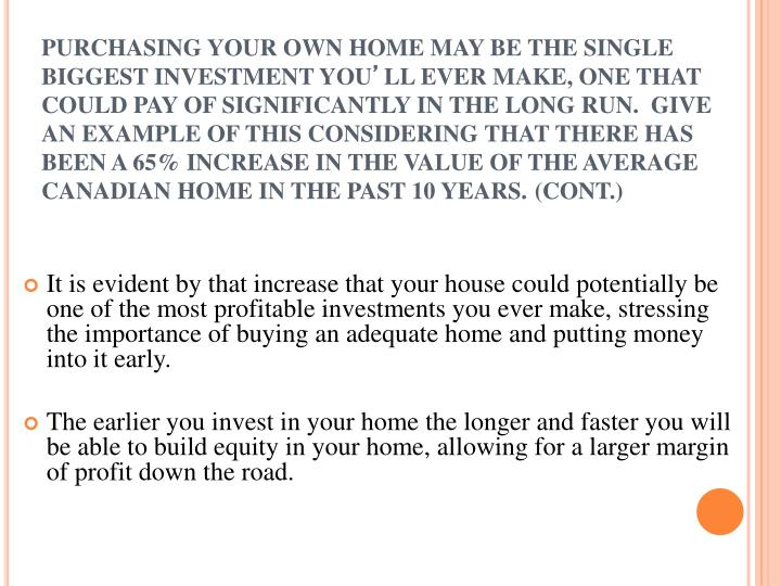 PURCHASING YOUR OWN HOME MAY BE THE SINGLE BIGGEST INVESTMENT YOU