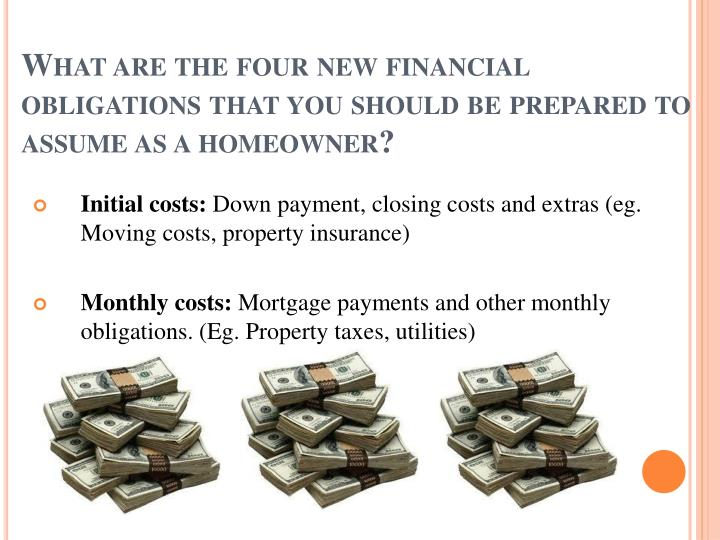 What are the four new financial obligations that you should be prepared to assume