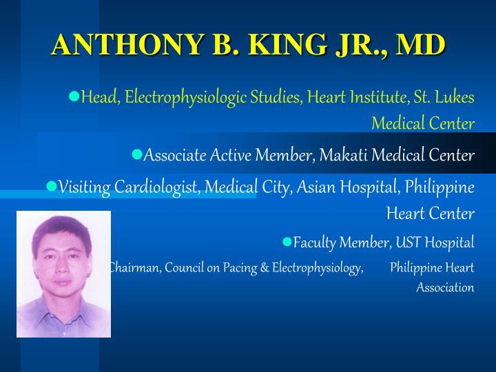 ANTHONY B. KING JR., MD