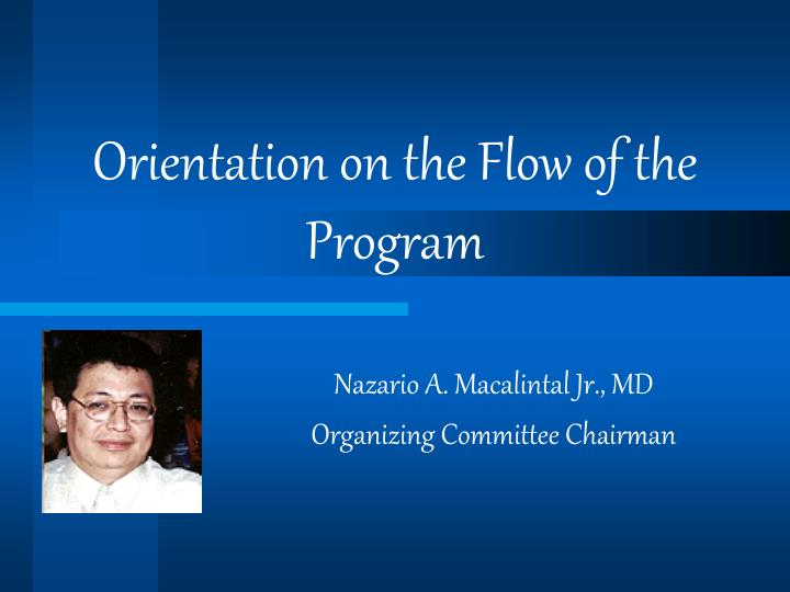 Orientation on the Flow of the Program