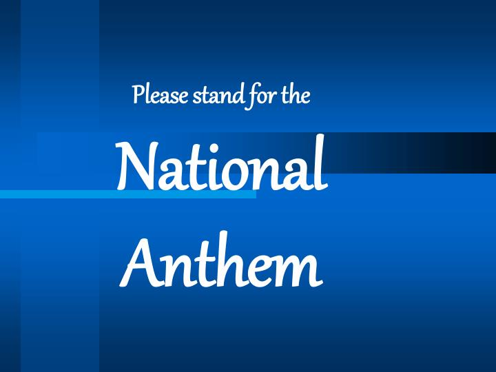 Please stand for the