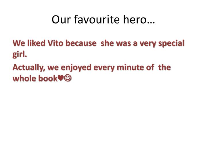 Our favourite hero…