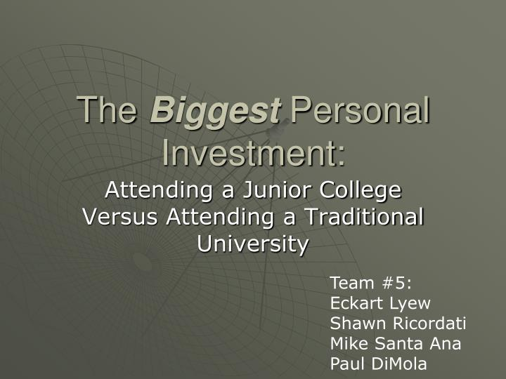The biggest personal investment