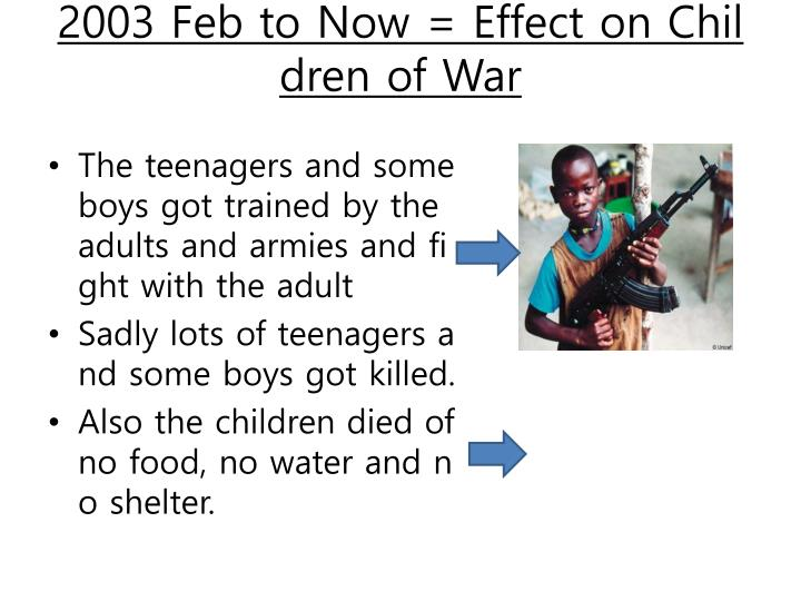 2003 Feb to Now = Effect on Children of War