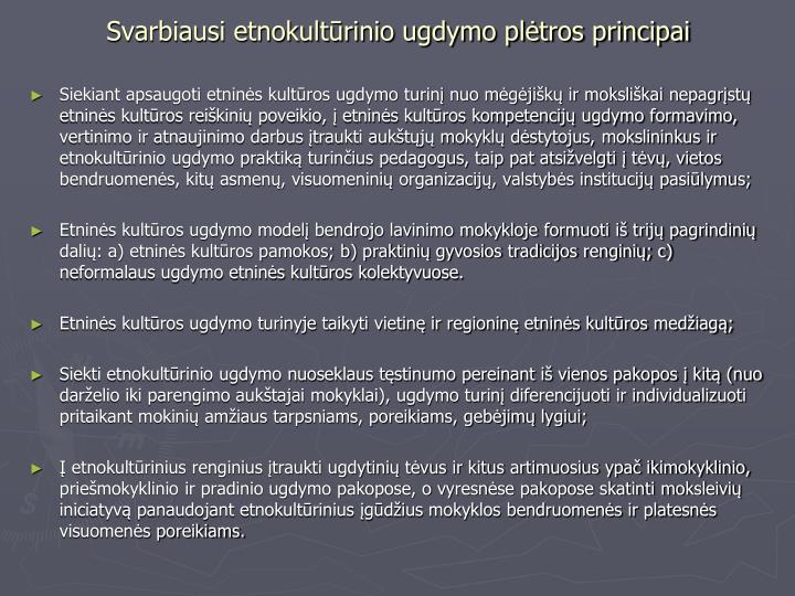 Svarbiausi etnokultūrinio ugdymo plėtros principai