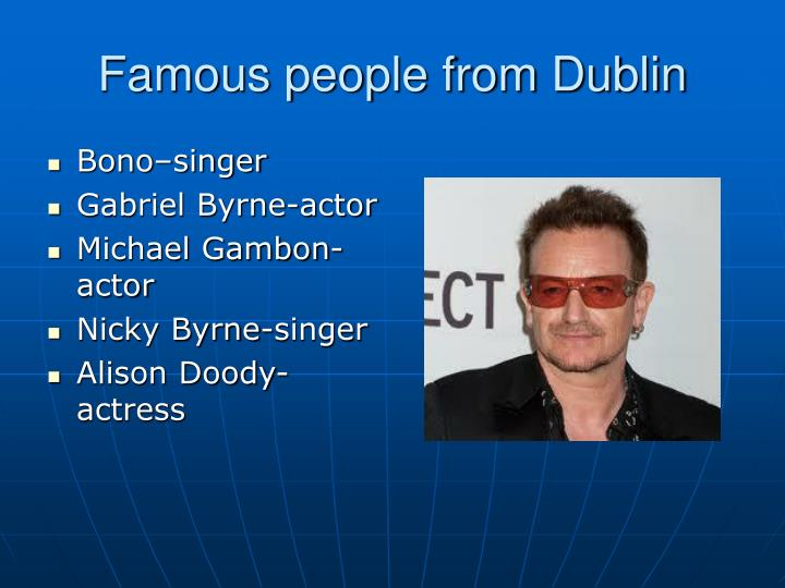 Famous people from Dublin