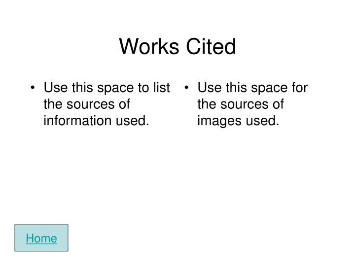 Use this space to list the sources of information used.