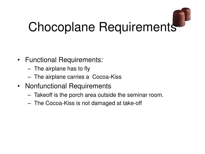 Chocoplane Requirements