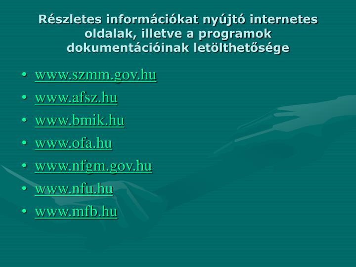 Részletes információkat nyújtó internetes oldalak, illetve a programok dokumentációinak letölthetősége