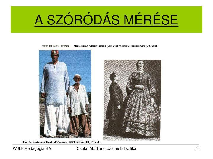 A SZÓRÓDÁS MÉRÉSE