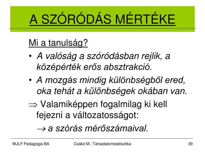 A SZÓRÓDÁS MÉRTÉKE