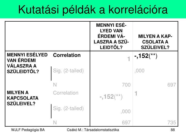 Kutatási példák a korrelációra