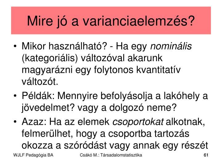 Mire jó a varianciaelemzés?
