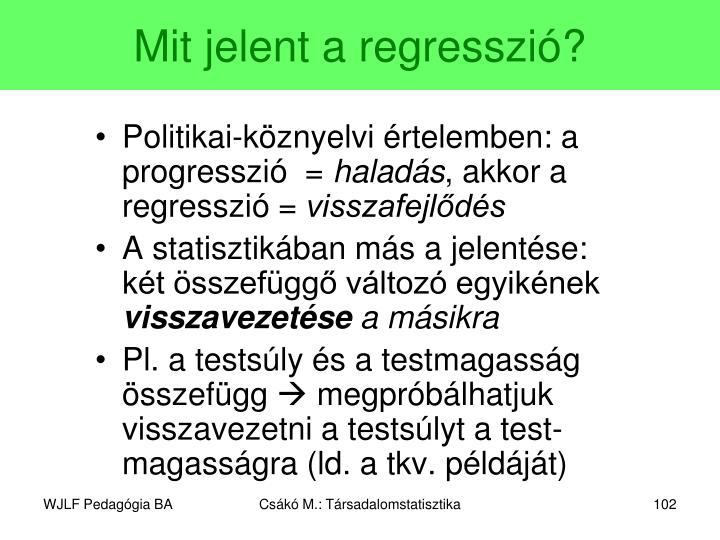 Mit jelent a regresszió?