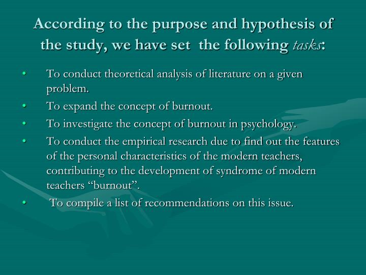 According to the purpose and hypothesis of the study, we have