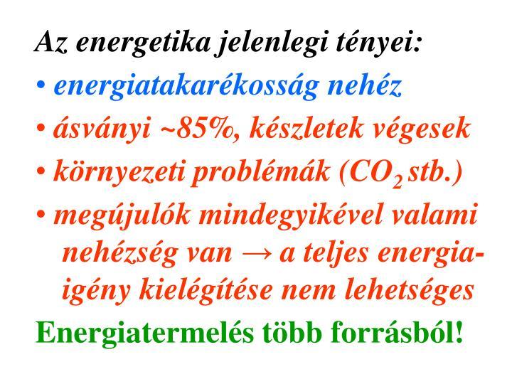 Az energetika jelenlegi tényei: