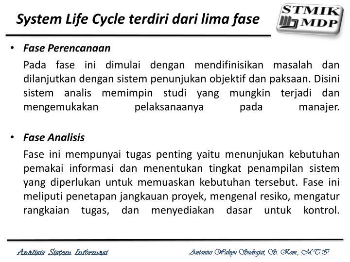 System Life Cycle terdiri dari lima fase