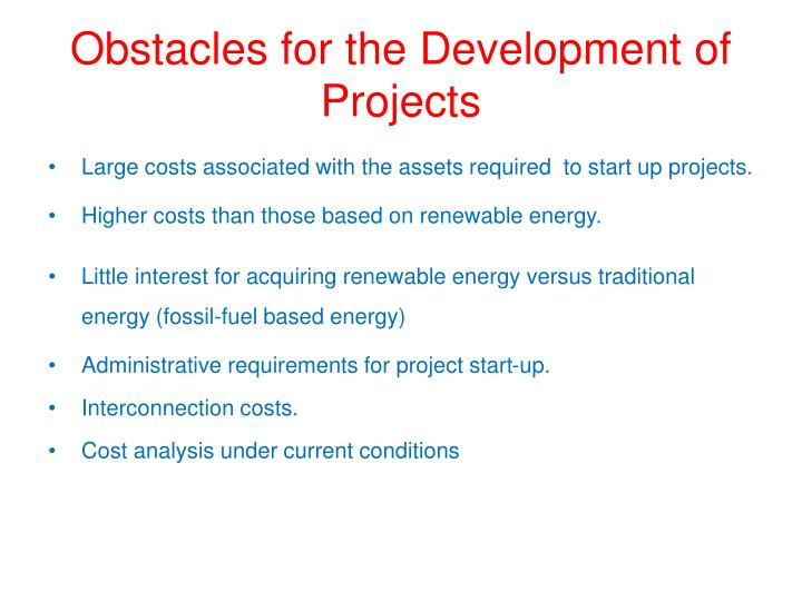 Obstacles for the Development of  Projects
