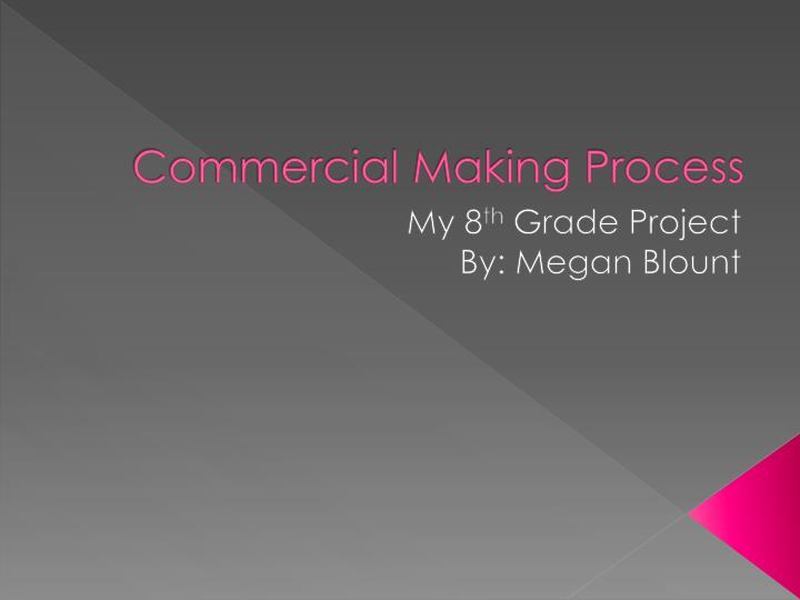 Commercial making process