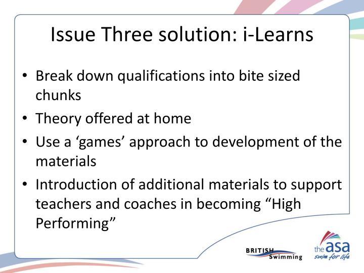 Issue Three solution: