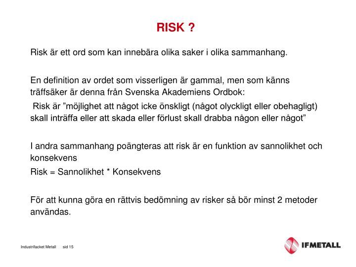 RISK ?