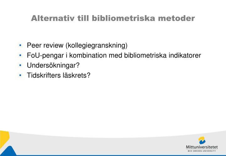 Alternativ till bibliometriska metoder