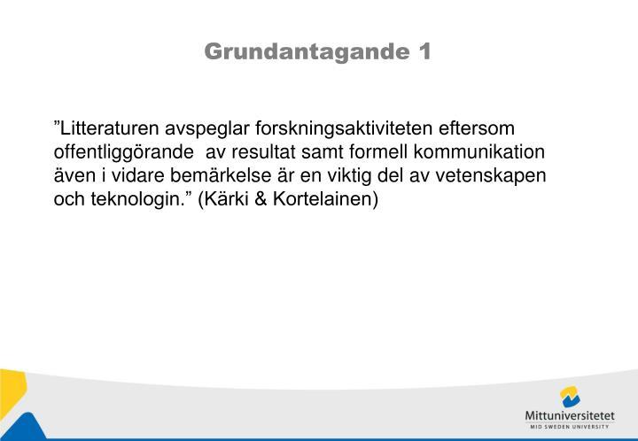 Grundantagande 1