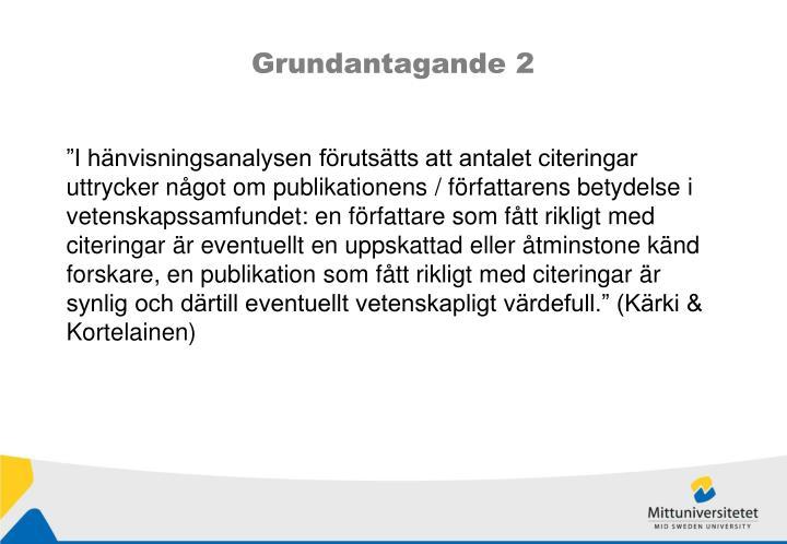 Grundantagande 2