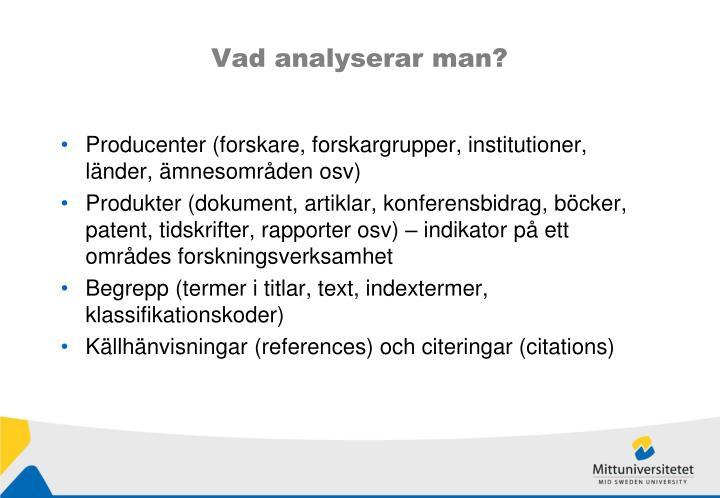 Vad analyserar man?