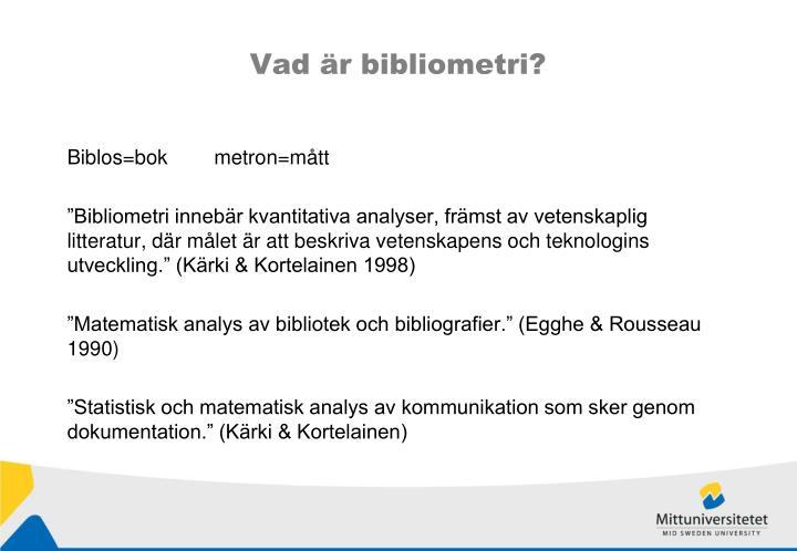 Vad är bibliometri?