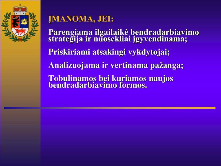 ĮMANOMA, JEI: