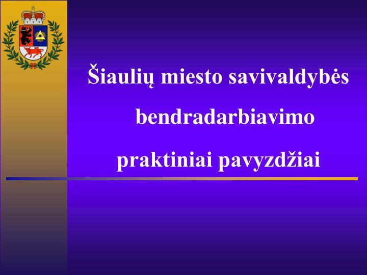Šiaulių miesto savivaldybės bendradarbiavimo
