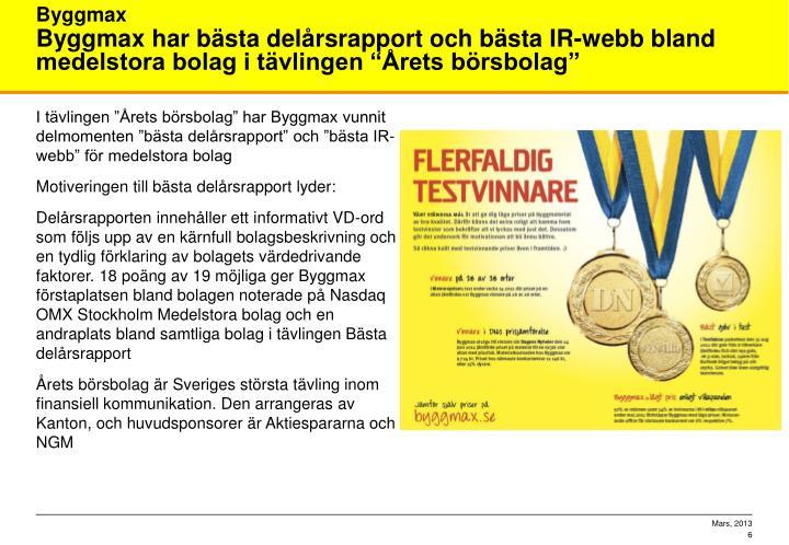 """I tävlingen """"Årets börsbolag"""" har Byggmax vunnit delmomenten """"bästa delårsrapport"""" och """"bästa IR-webb"""" för medelstora bolag"""
