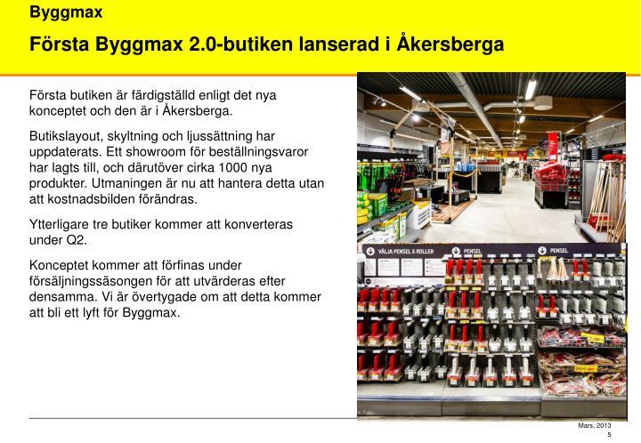 Första butiken är färdigställd enligt det nya konceptet och den är i Åkersberga.