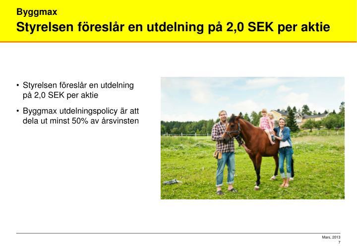 Styrelsen föreslår en utdelning på 2,0 SEK per aktie