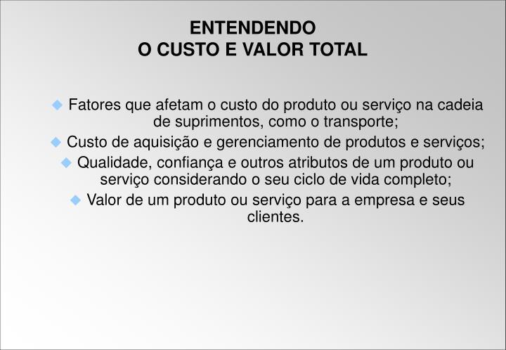 Fatores que afetam o custo do produto ou serviço na cadeia de suprimentos, como o transporte;